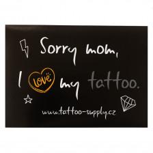 Sticker - Sorry mom, I love my tattoo (A8)